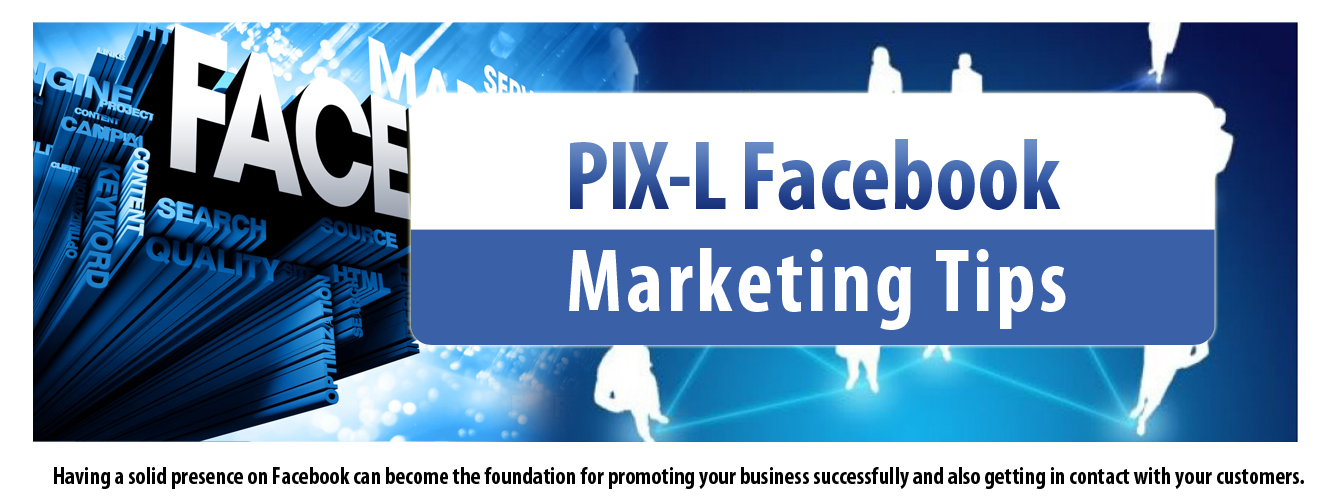 PIX-L Facebook Marketing Tips